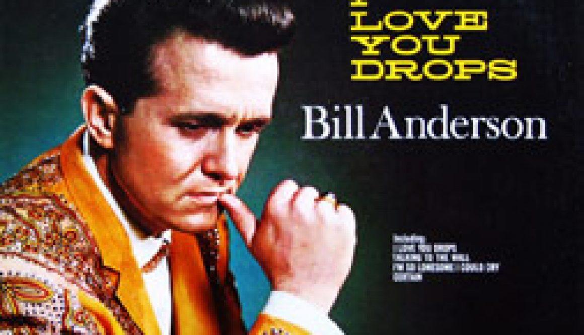 Bill-Anderson-I-Love-You-Drops