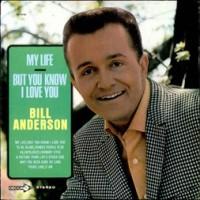 Bill_Anderson_-_My_Life-But_You_Know_I_Love_You_(Decca)
