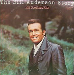 The Bill Anderson Story, His Greatest Hits (Re-issue)