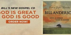ORDER BILL'S NEW GOSPEL ALBUM NOW!